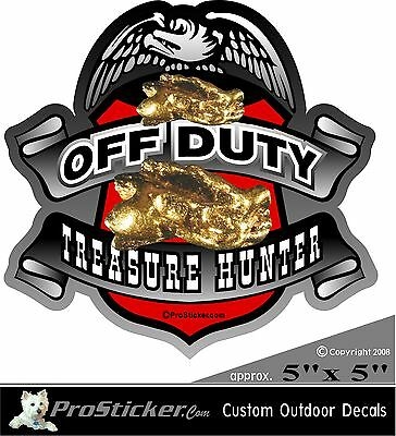 "ProSticker 503 (One) 5"" Off Duty Treasure Hunter Decal Sticker Metal Detecting"