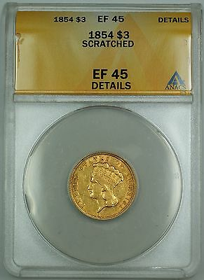 1854 $3 3 Dollar Gold Coin ANACS EF-45 Details Scratched