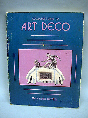 Book: COLLECTOR'S GUIDE TO ART DECO by Mary Frank Gaston 1990 - Out of Print