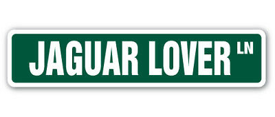 JAGUAR LOVER Street Sign panthera animal wild jungle tropical 18""