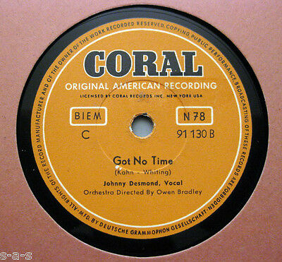 Johnny Desmond - Got No Time / The High And Mighty  Coral 78'er (170)
