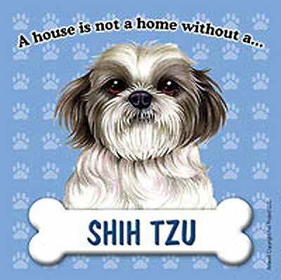 Shih Tzu Dog Magnet Sign House Is Not A Home Pup