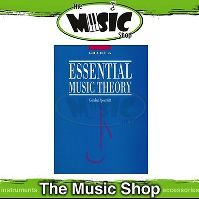 New Essential Music Theory Grade 6 Book by Dr Gordon Spearritt