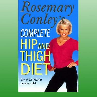 Complete Hip and Thigh Diet by Conley Rosemary