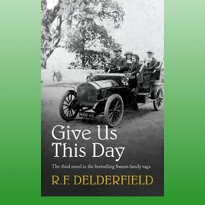Give Us This Day by Delderfield R F