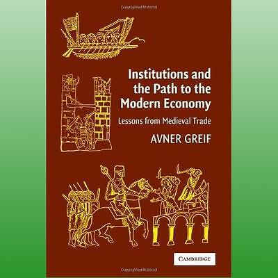 Institutions and the Path to the Modern Economy by Greif Avner