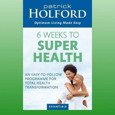 6 Weeks to Superhealth by Holford Patrick