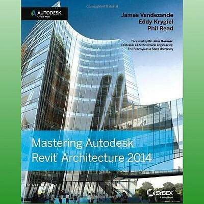 Mastering Autodesk Revit Architecture 2014 by Vandezande James
