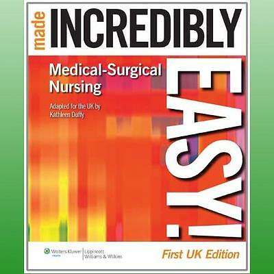 MEDICAL-SURGICAL NURSING Made Incredibly Easy! by Kathy Duffy ...