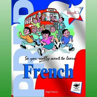 So You Really Want to Learn French by Pearce Nigel