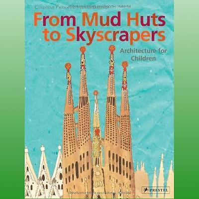 From Mud Huts to Skyscrapers by Paxmann Christine