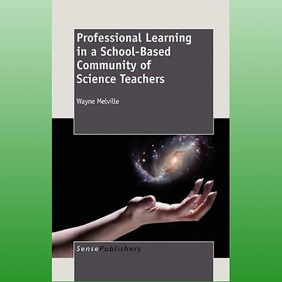 Professional Learning in a SchoolBased Community of Science Teachers by Melville