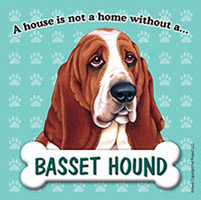 Basset Hound Dog Magnet Sign House Is Not A Home