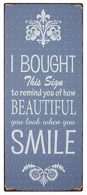 """Ib Laursen Metallschild """"I BOUGHT This Sign to remind you of how BEAUTIFUL..."""""""