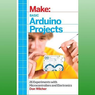 Make Basic Arduino Projects by Wilcher Don