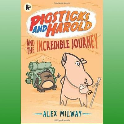 Pigsticks and Harold and the Incredible Journey by Milway Alex