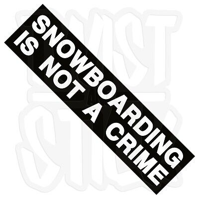 Snowboarding Is Not A Crime Sticker - Snowboard & Snowboarder Decal Stickers