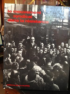 Le mouvement syndical dans la resistance / Editions de la courtille / 1975