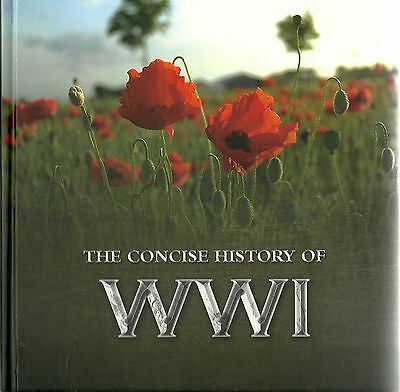 THE CONCISE HISTORY OF WWI BIG BOOK - HARD BACK world war 1 one ww1