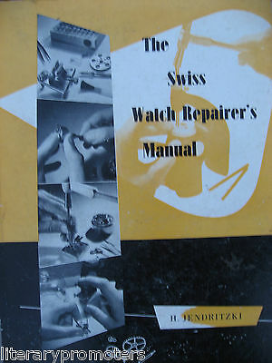 THE SWISS WATCH REPAIRER'S MANUAL H JENDRITZKI repair horology wristwatch pivot