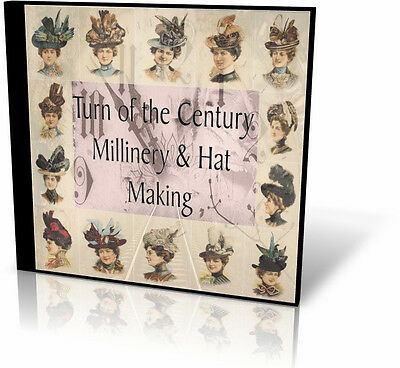 Turn of the Century Millinary and Hat Making