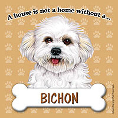 Bichon Frise Dog Magnet Sign House Is Not A Home Puppy