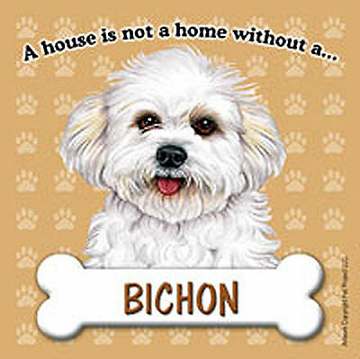 Bichon Frise Magnet - House Is Not A Home Puppy