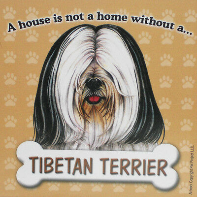 Tibetan Terrier Dog Magnet Sign House Is Not A Home Wht/Blk