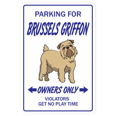 BRUSSELS GRIFFON Novelty Sign dog pet parking signs gag funny gift vet puppy