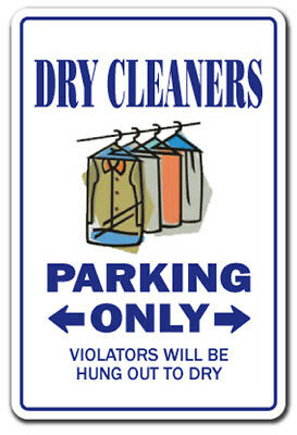 DRY CLEANERS Sign parking signs cleaning cleaner gift funny laundry presser