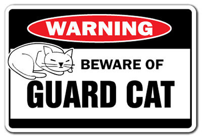 BEWARE OF GUARD CAT Warning Sign cats lover signs gift security feline mean