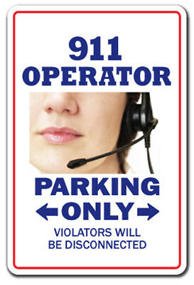 911 OPERATOR Novelty Sign parking signs dispatcher police gift emergency funny