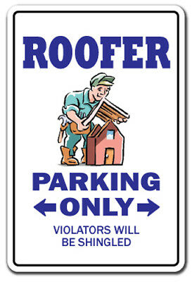 ROOFER Sign parking roofing shingles nails metal roof gift funny company job