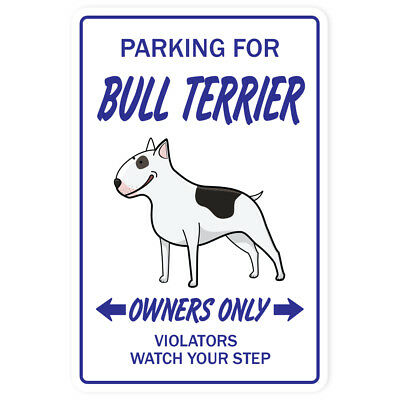 BULL TERRIER Novelty Sign dog pet parking signs gift funny veterinarian vet