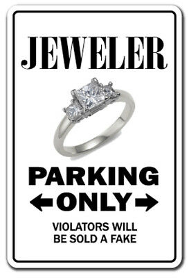 JEWELER Novelty Sign parking street jewelry gem funny gift gifts rings earrings