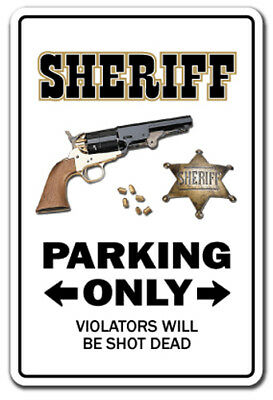 SHERIFF Novelty Sign parking signs cop police funny gift deputy gag retirement