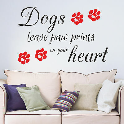 Dogs Leave Paw Prints on Your Heart Quote Vinyl Wall Art Sticker Decal Hallway