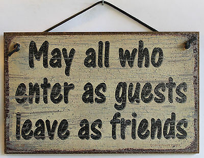 Sign May All Who Enter Guest s Leave As Friend s Plaque Family Welcome Enter USA