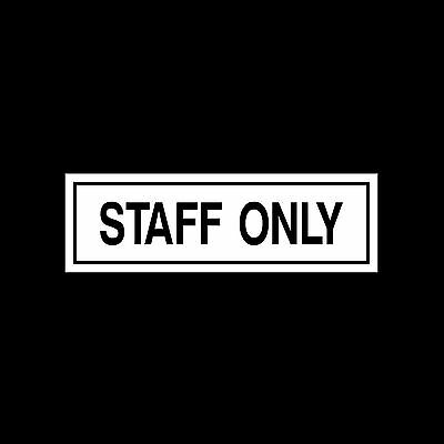 Staff Only Plastic Sign or Sticker - All Sizes & Materials 190mm x 60mm
