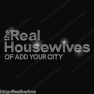 THE REAL HOUSEWIVES OF PERSONALIZED Rhinestone Transfer Hotfix Iron On R14491