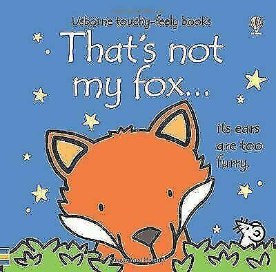 That's Not My Fox... by Fiona Watt (Touchy-feely Board Book) New