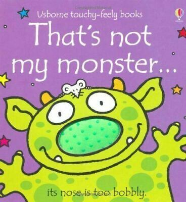 That's Not My Monster... by Fiona Watt (Touchy-feely Board Book) New