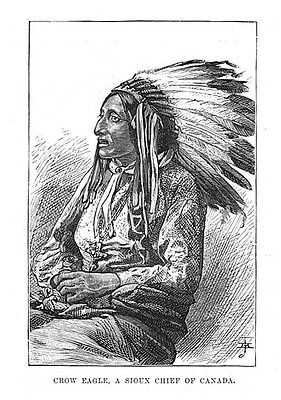 CROW EAGLE A Sioux Chief of Canada - Antique Print 1886