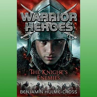 Warrior Heroes: The Knight's Enemies Hulme-cross  Benjamin 9781472904393