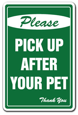 PLEASE PICK UP AFTER YOUR PET No Dog Poop Sign signs clean remove dogs scoop