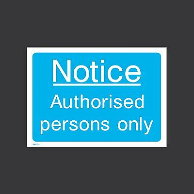 Notice Authorised Persons Only - Plastic Sign, Sticker - All Sizes - INFO34
