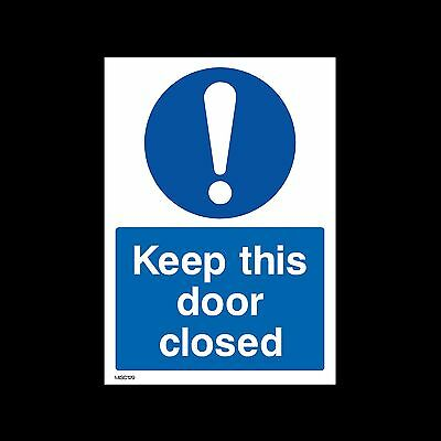 Keep this door closed - Plastic Sign, Sticker - All Sizes - MISC129