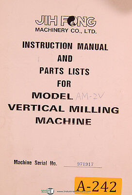 JIH Fong Acra, AM-2V, Vertical Milling Machine, Instructions and Parts Manual