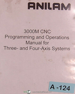 Anilam 3000M, 3 & 4 Axis Systems, 410 page, CNC Programming & Operations Manual