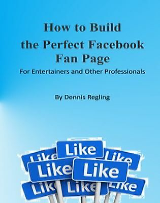 How to Build the Perfect Facebook Fan Page For Entertainers & Other Professional